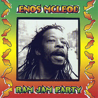 Ram Jam Party — Enos McLeod