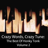 Crazy Words, Crazy Tune: The Best of Honky Tonk, Vol. 2 — сборник
