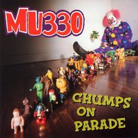 Chumps On Parade — MU330