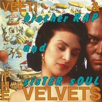 Brother Rap And Sister Soul — Veeti & The Velvets