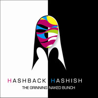 The Grinning, Naked Bunch — Hashback Hashish