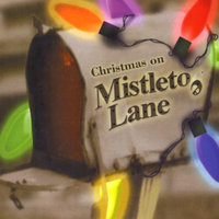 Christmas On Mistletoe Lane — Danny And Cindy Schneider