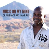 Music On My Mind — Clarence W. Harris