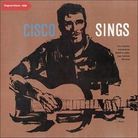 Cisco Houston Sings American Folk Songs — Cisco Houston