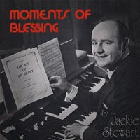Moments of Blessing — Jackie Stewart