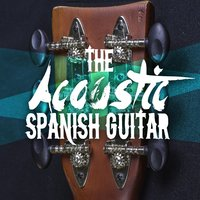 The Acoustic Spanish Guitar — The Acoustic Guitar Troubadours, Guitar Song, Acoustic Spanish Guitar, The Acoustic Guitar Troubadours|Acoustic Spanish Guitar|Guitar Song
