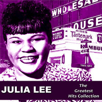 Julia Lee: The Greatest Hits Collection — Julia Lee
