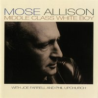 Middle Class White Boy — Mose Allison
