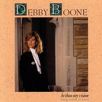 Be Thou My Vision — Debby Boone