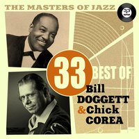 The Masters of Jazz: 33 Best of Bill Doggett & Chick Corea — Bill Doggett, Chick Corea