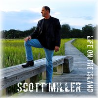 Life On the Island — Scott Miller