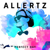Perfect Day — Allertz