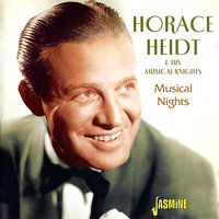 Musical Nights — Horace Heidt & His Musical Knights