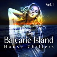 Balearic Island House Chillers Vol.1 — сборник