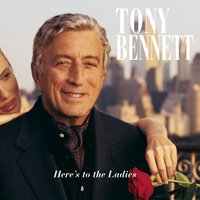 Here'S To The Ladies — Джордж Гершвин, Tony Bennett