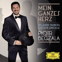 Heart's Delight - The Songs Of  Richard Tauber — Royal Philharmonic Orchestra, Piotr Beczala, Lukasz Borowicz