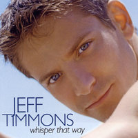 Whisper That Way — Jeff Timmons