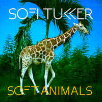 Soft Animals EP — Sofi Tukker