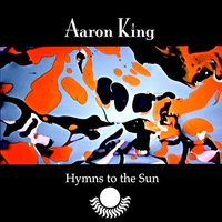 Hymn To The Sun / I Am The Monster - Single — Aaron King