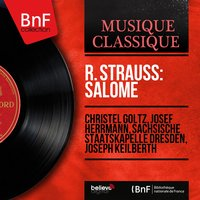 R. Strauss: Salomé — Рихард Штраус, Christel Goltz, Josef Herrmann, Staatskapelle Dresden, Joseph Keilberth