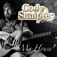 My House — Cody Sumpter