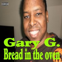 Bread in the Oven — Gary G.