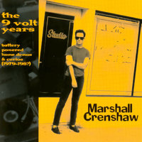 The 9 Volt Years — Marshall Crenshaw