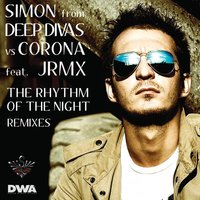 The Rhythm of the Night — Simon from Deep Divas vs. Corona feat. JRMX