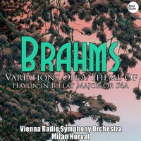 Brahms: Variations On A Theme Of Haydn in B Flat Major Op. 56a — Vienna Radio Symphony Orchestra & Milan Horvat