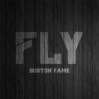 Fly — Boston Fame