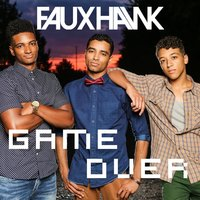 Game Over — FauxHawk