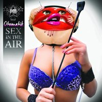 Sex in the Air — Pm, Otomatik