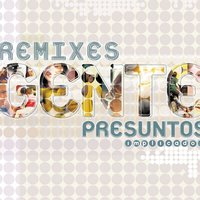 Gente- Remixes — Presuntos Implicados