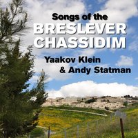 Songs of the Breslever Chassidim — Andy Statman, Yaakov Klein