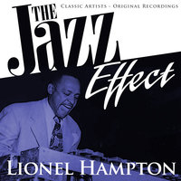 The Jazz Effect - Lionel Hampton — Lionel Hampton, Lionel Hampton and His Orchestra