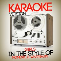Girls (In the Style of Moments & Whatnauts) - Single — Ameritz Digital Karaoke