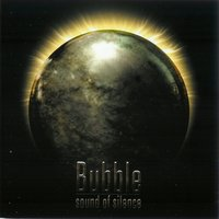 Sound of Silence — Bubble