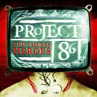 Truthless Heroes — Project 86