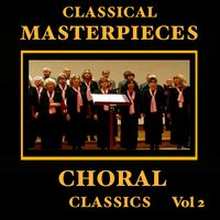 Classical Masterpieces – Choral Classics Vol 2 — сборник