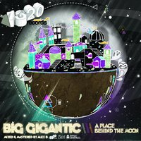 A Place Behind the Moon — Big Gigantic