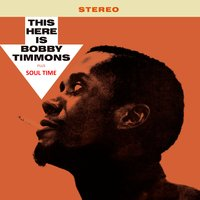 This Here Is Bobby Timmons + Soul Time — Bobby Timmons