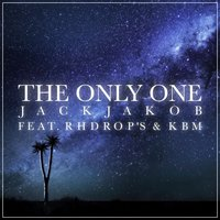 The Only One — Kbm, Jackjakob, RhDrop's
