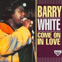 Come On In Love — Barry White