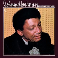 Once in Every Life — Johnny Hartman