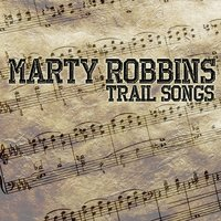Trail Songs — Marty Robbins