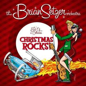 Brian Setzer Orchestra, Brian Setzer - Gettin' In The Mood [For Christmas]