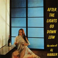 After The Lights Go Down Low — Al Hibbler