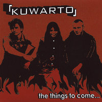 Things to Come — Kuwarto