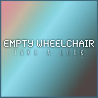 Take a Look — Empty Wheelchair