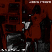 My First Monster EP — Working Progress